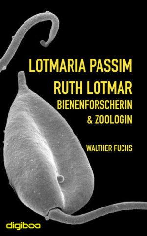Lotmaria passim: Ruth Lotmar, Bienenforscherin und Zoologin