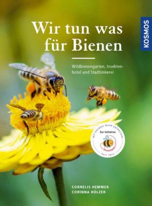 Wir tun was für Bienen: Wildbienengarten, Nisthilfen und Stadtimkerei