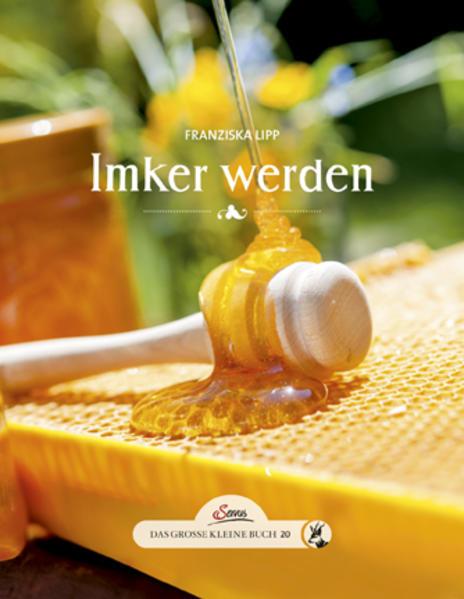 Das große kleine Buch: Imker werden | Honighäuschen