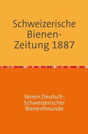 Schweizerische Bienenzeitung 10. Jahrgang | Honighäuschen