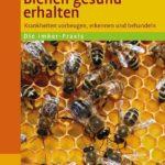 Bienen gesund erhalten | Honighäuschen