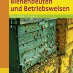 Bienenbeuten und Betriebsweisen | Honighäuschen