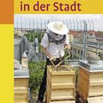 Bienen halten in der Stadt | Honighäuschen