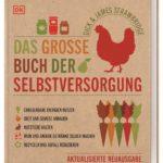 Honighäuschen (Bonn) - Nachhaltig leben leicht gemacht! Das ultimative Standardwerk zur Selbstversorgung begleitet Sie mit detaillierten Schritt-für-Schritt-Anleitungen und über 1.000 frischen Abbildungen auf Ihrem Weg in ein umweltbewusstes Leben - egal ob in der Stadtwohnung