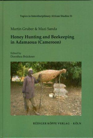 Honey Hunting and Beekeeping in Adamaoua (Cameroon):