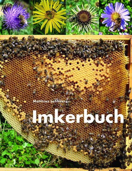 Honighäuschen (Bonn) - Das Imkerbuch führt zukünftige Imkerinnen und Imker auf einfache und prägnante Art in die Geheimnisse der Bienen und die Kunst des Imkerns ein