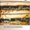 """""""Die Propolis""""   Honighäuschen"""