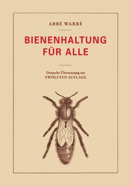 Honighäuschen (Bonn) - Sprachlich überarbeitete Neuausgabe der deutschen Übersetzung von Émile Warrés Klassiker 'L'apiculture pour tous'.   In seinem 1948 in der zwölften Auflage erschienenen Imkerbuch beschreibt Abbé Warré die Entstehungsgeschichte